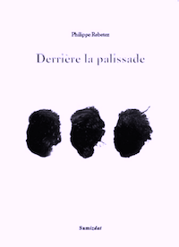 Derrière la palissade de Philippe Rebetez